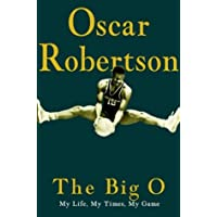The Big O: My Life, My Times, My Game