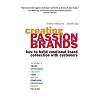 Creating Passion Brands: How to Build Emotional Brand Connection with Customers