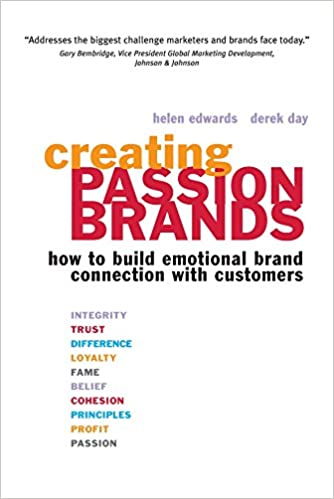 creating passion brands how to build emotional brand connection with customers