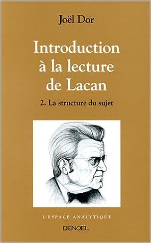 Livre Introduction à la lecture de Lacan, tome 2 : La structure du sujet pdf, epub ebook