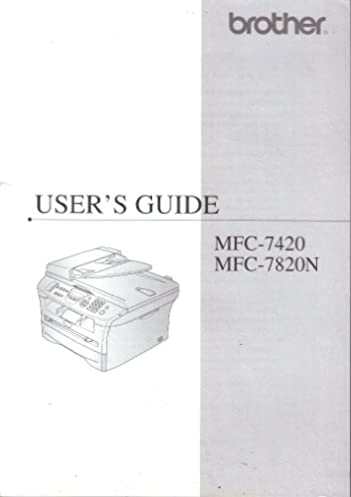 brother user s guide manual mfc 7420 mfc 7820n mfc7420 mfc7820n rh amazon com brother mfc 7420 service manual pdf brother mfc 7420 repair manual