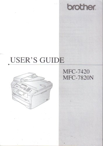 Brother User's Guide Manual, MFC-7420 MFC-7820N MFC7420 MFC7820N, Multi-Function Center Laser Scanner (Fax Multifunction Center)