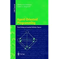 [(Agent-oriented Programming : From Prolog to Guarded Definite Clauses)] [By (author) Matthew M. Huntbach ] published on (December, 1999)