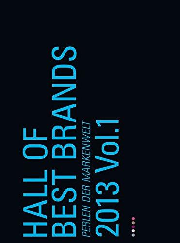 Hall of best brands. Perlen der Markenwelt 2013 Vol. 1