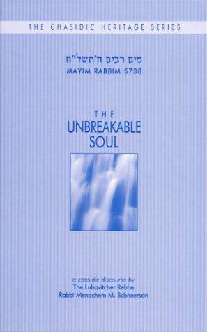 The Unbreakable Unbreakable Soul - Mayim Rabim 5738 (Chasidic Heritage)