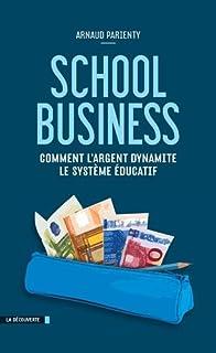School business : comment l'argent dynamite le système éducatif, Parienty, Arnaud