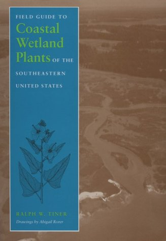 (Field Guide to Coastal Wetland Plants of the Southeastern United States)