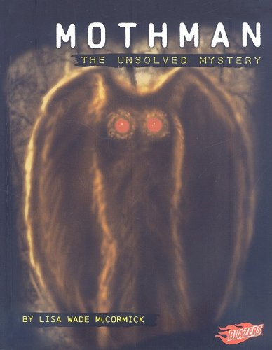 Mothman: The Unsolved Mystery (Mysteries of Science)