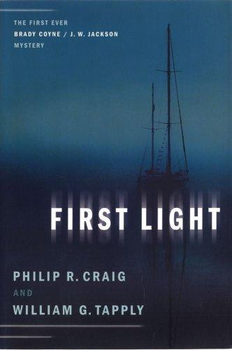 First Light: The First Ever Brady Coyne / J. W. Jackson Mystery (Brady Coyne and J. W. Jackson Novels)