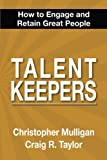 img - for Talent Keepers: How To Engage and Retain Great People book / textbook / text book