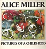Pictures of a Childhood, Alice Miller, 0374232415
