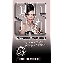 SAS 168 Le défecteur de Pyongyang T1 (French Edition)