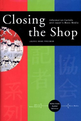 Closing the Shop: Information Cartels and Japan's Mass - Princeton Shop The World