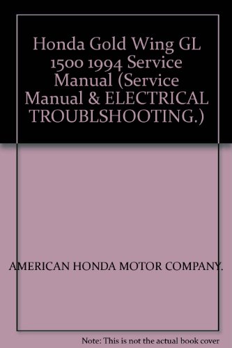 (Honda Gold Wing GL 1500 1994 Service Manual (Service Manual & ELECTRICAL TROUBLSHOOTING.))