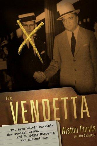 The Vendetta: FBI Hero Melvin Purvis's War Against Crime, and J. Edgar Hoover's War Against (New York Yankees Official Colors)