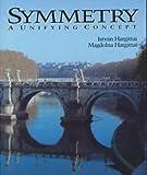 Symmetry : A Unifying Concept, Hargittal, Istvan and Hargittal, Magdolna, 0898155908
