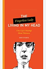 The Fingerless Lady Living in My Head: One Guy's Musings About Tolerance (One Guy's Head Series) Kindle Edition