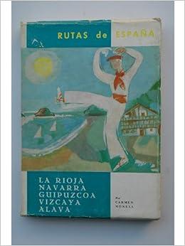 Rutas de España.La Rioja, Navarra, Guipuzcoa, Alava: Amazon.es: NONELL, Carmen: Libros