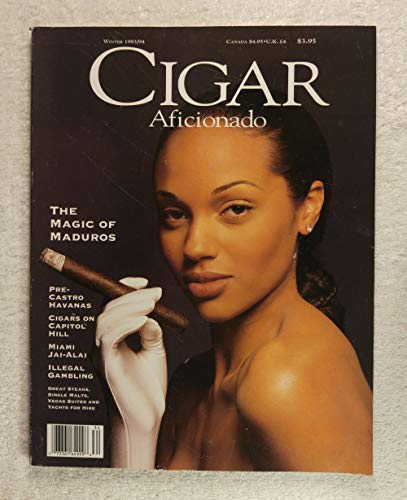 The Magic of Maduros - Issue #6 - Cigar Aficionado Magazine - Winter 1993/1994 - Pre-Castro Havanas, Cigars on Capitol Hill, Miami Jai-Alai articles