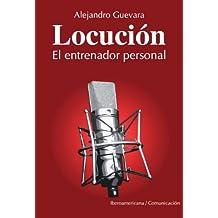 Locución, el Entrenador Personal (Spanish Edition)