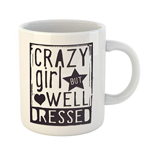 Emvency 11 Ounces Coffee Mug Quote Phrase Crazy Girl But Well Dressed Tee Graphics Teen Cool Bad Slogan Heart White Ceramic Glossy Tea Cup With Large ()
