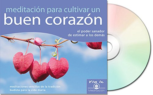 Meditación para cultivar un buen corazón (Meditation for Relaxation): el poder sanador de estimar a los demás (Vive La Meditacion) (Spanish Edition) PDF