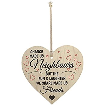 Chance Made Us Neighbors Hearts Made Us Friends Small Wood Sign