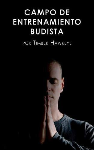 Hawkeye Boot (Campo de Entrenamiento Budista: Buddhist Boot Camp (Spanish Edition))