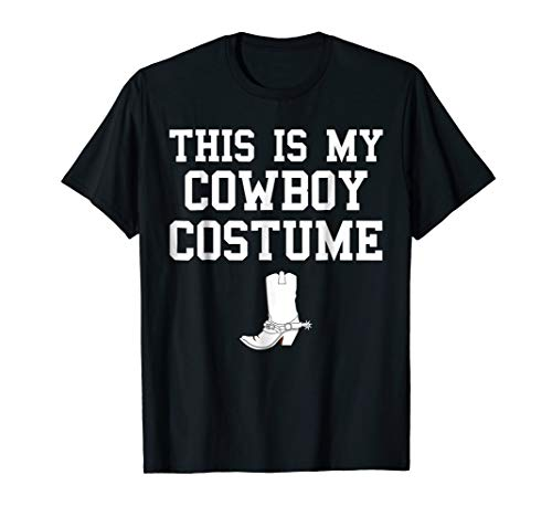 This is My Cowboy Costume Funny Lazy Country Western T-Shirt -