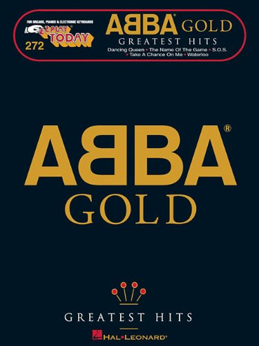 - ABBA Gold - Greatest Hits: E-Z Play Today Volume 272
