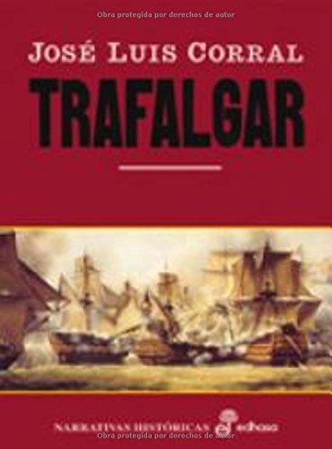 Trafalgar (Narrativas Históricas): Amazon.es: Corral, José Luis ...