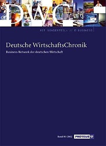 Deutsche WirtschaftsChronik. Business-Network der deutschen Wirtschaft, Bd. 01/2002