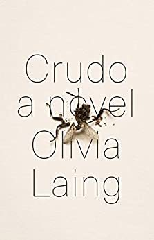 Crudo: A Novel       by Olivia Laing