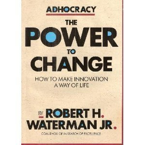 Adhocracy: The Power to Change (The Larger Agenda )