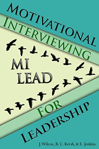 - Motivational Interviewing for Leadership: MI-LEAD