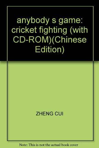 anybody s game: cricket fighting (with CD-ROM)(Chinese Edition)