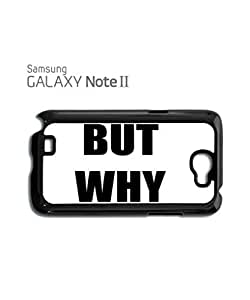 But Why Meme Funny Dope Tumblr Mobile Cell Phone Case Samsung Note 2 White