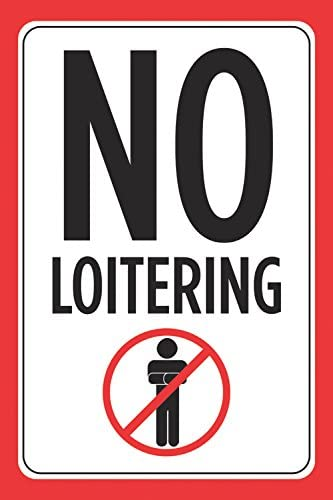 No Loitering Red White Black Print Symbol Picture Poster Business Store Street Road Sign Large 6 Pack 12x18