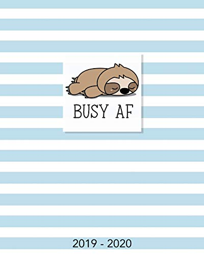 Busy AF 2019-2020: 18 Month Academic Planner. Monthly and Weekly Calendars, Daily Schedule, Important Dates, Mood Tracker, Goals and Thoughts all in One! Cute Sloth Cover Olivia Planners