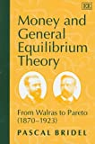img - for Money and General Equilibrium Theory: From Walras to Pareto, 1870-1923 book / textbook / text book
