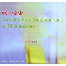 XXIe siècle, l'architecture contemporaine en Rhône-Alpes