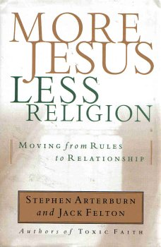 More Jesus Less Religion - Moving from Rules to Relationships pdf epub