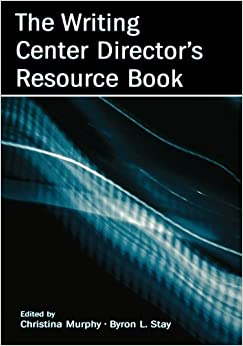 The Writing Center Director's Resource Book