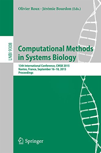 Download Computational Methods in Systems Biology: 13th International Conference, CMSB 2015, Nantes, France, September 16-18, 2015, Proceedings (Lecture Notes in Computer Science) Pdf
