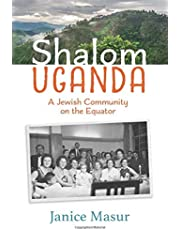 Shalom Uganda: A Jewish Community On the Equator