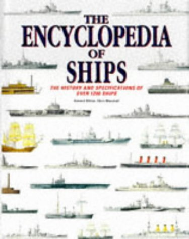 The Encyclopedia of Ships: The History and Specifications of Over 1200 Ships