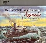 The Flower Class Corvette Agassiz, John McKay and John Harland, 1550680846