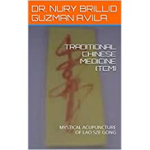 TRADITIONAL CHINESE MEDICINE (TCM): MYSTICAL ACUPUNCTURE OF LAO SZE GONG