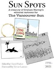 Sun Spots: A Treasury of Editorial Cartoons - The Vancouver Sun1996-2021