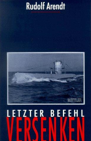 Letzter Befehl Versenken: Das Ende der deutschen U-Boote im Schwarzen Meer